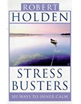 Stress Busters: 101 Ways to Inner Calm