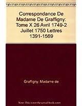 Correspondance De Madame De Graffigny: Tome X 26 Avril 1749-2 Juillet 1750 Lettres 1391-1569