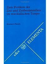 Zum Problem Der Zeit Und Zeitbestimmtheit Im Musikalischen Tempo (Elementa)