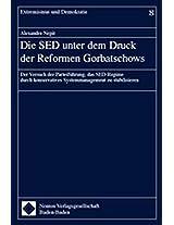 Die Sed Unter Dem Druck Der Reformen Gorbatschows: Der Versuch Der Parteifuhrung, Das Sed-regime Durch Konservatives Systemmanagement Zu Stabilisieren (Extremismus Und Demokratie)