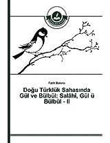 Do U Turkluk Sahas Nda Gul Ve Bulbul: Salahi, Gul U Bulbul - II
