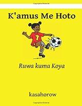 K'amus Me Hoto: Ruwa Kuma Koya