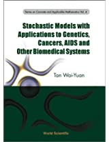 Stochastic Models with Applications to Genetics, Cancers, AIDS and Other Biomedical Systems (Series on Concrete & Applicable Mathematics)