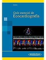 Guia esencial de ecocardiografia / Essential Guide of Echocardiography
