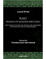 Plato Apology of Socrates and Crito, with Extracts from the Phaedo and Symposium and from Xenophon's Memorabilia