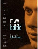 Mwy Na Bardd: Bywyd a Gwaith Dylan Thomas