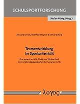 Teamentwicklung Im Sportunterricht: Eine Experimentelle Studie Zur Wirksamkeit Eines Erlebnispadagogischen Lernarrangements (Schulsportforschung)