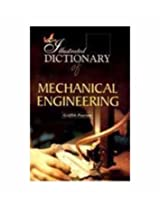 The Illustrated Dictionary of Mechanical Engineering