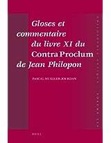 Gloses et commentaire du livre XI du Contra Proclum de Jean Philopon: Autour de la Matiere Premiere du Monde (Philosophia Antiqua)