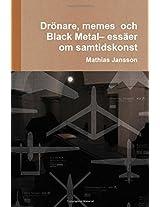 Dronare, Memes Och Black Metal- Essaer Om Samtidskonst