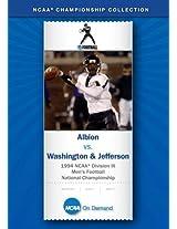 1994 NCAA(r) Division III Men's Football National Championship - Albion vs. Washington & Jefferson