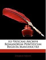 Ad Vaticani Archivi Romanorum Pontificum Regesta Manuductio