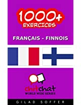 1000+ Exercices Français - Finnois (ChitChat WorldWide) (French Edition)
