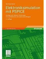 Elektroniksimulation mit PSPICE: Analoge und digitale Schaltungen mit ausführlichen Simulationsanleitungen (Viewegs Fachbücher der Technik)