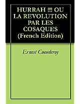 HURRAH !!! OU LA REVOLUTION PAR LES COSAQUES (French Edition)