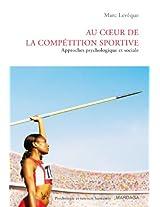 Au coeur de la compétition sportive: Approches psychologique et sociale (Psychologie et sciences humaines) (French Edition)
