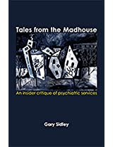 Tales from the Madhouse: An Insider Critique of Psychiatricservices