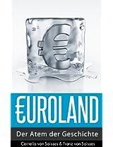Euroland: Der Atem der Geschichte