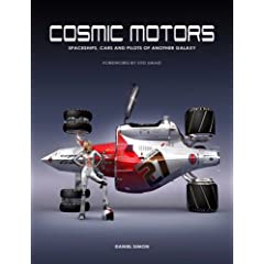 Cosmic Motors: Spaceships, Cars and Pilots of Another Galaxy [Illustrated] (ペーパーバック)