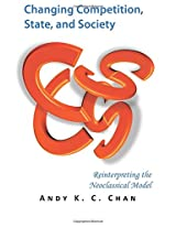 Changing Competition, State, and Society: Reinterpreting the Neoclassical Model