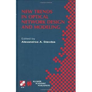 【クリックで詳細表示】New Trends in Optical Network Design and Modeling: IFIP TC6 Fourth Working Conference on Optical Network Design and Modeling February 7-8, 2000, Athens, Greece (IFIP Advances in Information and Communication Technology) [ハードカバー]