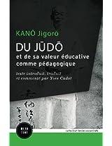 Du judo et de sa valeur éducative comme pédagogique: texte introduit, traduit et commenté par Yves Cadot