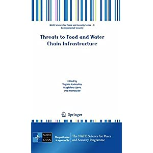Threats to Food and Water Chain Infrastructure (NATO Science for Peace and Security Series C: Environmental Security)