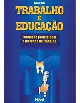 Trabalho E Educacao: Formacao Profissional E Mercado De Trabalho