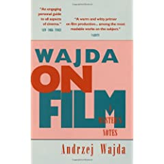 Wajda on Film: A Master's Notes