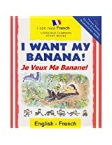 I Want My Banana!/Je Veux Ma Banane