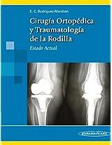 Cirugia ortopedica y traumatologia de la rodilla / Orthopedic surgery and traumatology of the knee: Estado Actual / Current Status