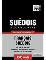 Vocabulaire Français-Suédois pour l'autoformation - 9000 mots (French Edition)