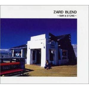 ZARD BLEND 〜SUN & STONE〜