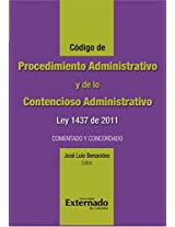 Código de Procedimiento Administrativo y de lo Contencioso Administrativo.  Ley 1437 de 2011. Comentado y concordado