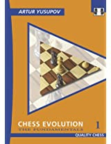 Chess Evolution 1: 1: The Fundamentals