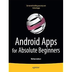 【クリックで詳細表示】Android Apps for Absolute Beginners [ペーパーバック]