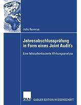 Jahresabschlussprüfung in Form eines Joint Audit's: Eine fallstudienbasierte Wirkungsanalyse