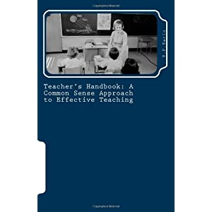 A Common Sense Approach to Effective Teaching: Teacher's Handbook