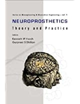 Neuroprosthetics: Theory and Practice: 2 (Series on Bioengineering and Biomedical Engineering)