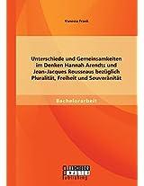 Unterschiede Und Gemeinsamkeiten Im Denken Hannah Arendts Und Jean-Jacques Rousseaus Bezuglich Pluralitat, Freiheit Und Souveranitat