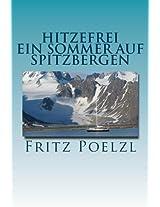Hitzefrei - Ein Sommer auf Spitzbergen (German Edition)
