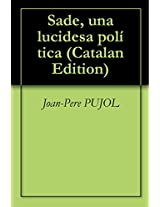 Sade, una lucidesa política (Catalan Edition)