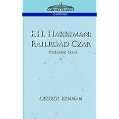 【クリックでお店のこの商品のページへ】E.h. Harriman: Railroad Czar: George Kennan: 洋書