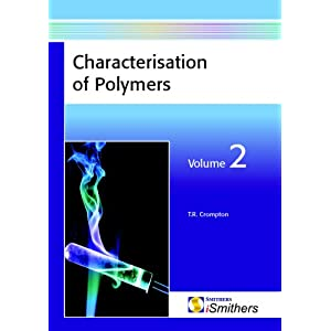 【クリックで詳細表示】Characterisation of Polymers, Volume 2: T. R. Crompton: 洋書