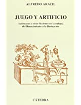 Juego y artificio/ Game and Artifice: Automatas y otras ficciones en la cultura del Renacimiento a la Ilustracion/ Automation and Other Fictions in ... From the Renaissance to the (Grandes Temas)