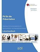 Fit für die Präsentation (Lehrerhandbuch): Lernarrangements für Kommunikations- und Präsentationskompetenz