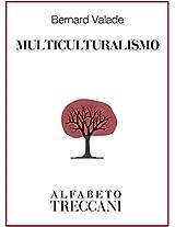 Multiculturalismo (Italian Edition)