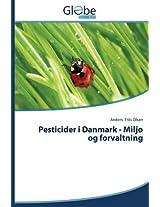 Pesticider I Danmark - Miljo Og Forvaltning
