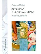 Affresco E Pittura Murale: Tecnica E Materiali (Testi E Studi / Scuola)
