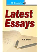 Latest Essays: A Comprehensive Book for Higher Competitive & University Exams: A Comprehensive Book for Higher Competitive and University Exams